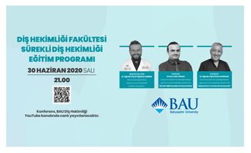 """""""BAU Diş Hekimliği Sürekli Eğitim Programı"""" konferans serisi devam ediyor"""