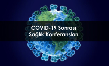 """""""COVID-19 Sonrası"""" Sağlık Konferansları"""