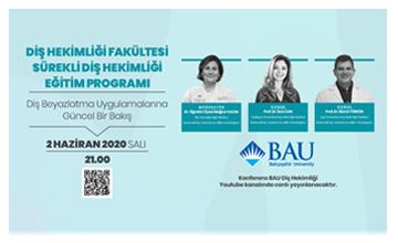 """""""BAU Diş Hekimliği Sürekli Eğitim Programı"""" konferans serisi devam ediyor."""