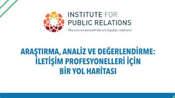 """""""İletişim Profesyonelleri için Bir Yol Haritası"""" Raporu Yayınlandı"""